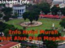 9 Hotel Murah Dekat Alun Alun Magelang mulai harga Rp.128.800,-/Malam