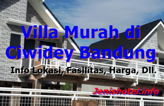 11 Villa Murah di Ciwidey Bandung Untuk Keluarga & Rombongan