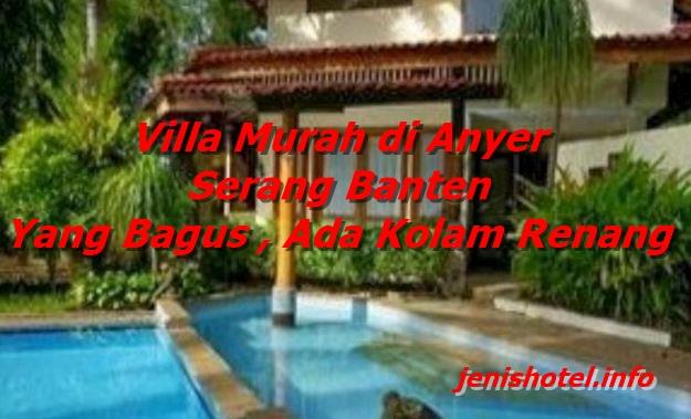 12 Villa Murah di Anyer Serang, yang Bagus ada Kolam Renang