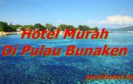 8 Hotel Murah di Pulau Bunaken Paling Populer