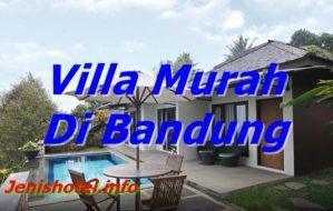 12 Villa Murah di Bandung untuk Keluarga ada Kolam Renang