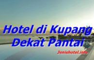 8 Hotel di Kupang dekat Pantai yang Bagus untuk Liburan