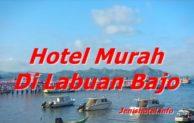 11 Hotel Murah di Labuan Bajo dekat Pelabuhan dan Bandara